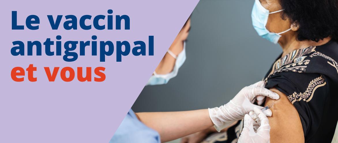 Le vaccin antigrippal et vous